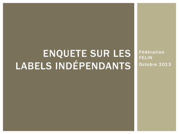 Première enquête sur labels indépendants